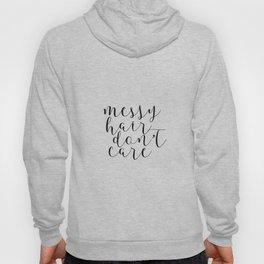 Messy Hair Don't Care, BATHROOM WALL ART, Girls Room Decor,Girly Print,Gift For Her,Fashion Print,Sa Hoody