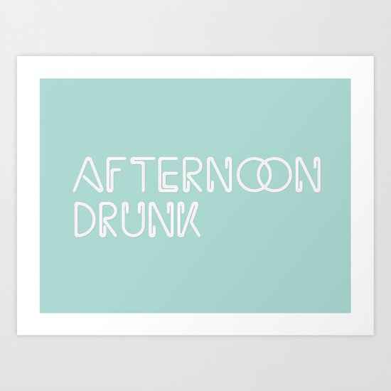 Afternoon Drunk Art Print