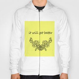 It will get better . yellow сacti Hoody