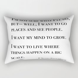 I want to go places and see people - Fitzgerald quote Rectangular Pillow