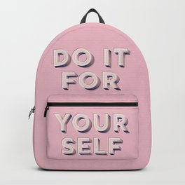 Do it for yourself - typography in pink Backpack