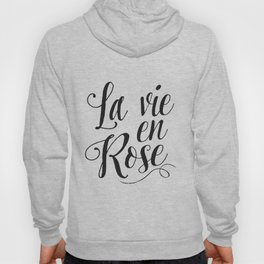 Inspirational Quote La Vie En Rose Printable Quote Print Typography Print Quote French Quote Poster Hoody