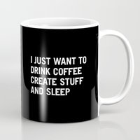 king Mugs featuring I just want to drink coffee create stuff and sleep by WORDS BRAND™