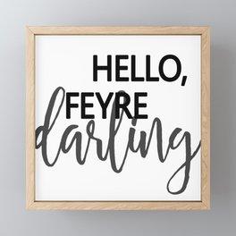 Hello , Feyre darling! - Rhysand Framed Mini Art Print