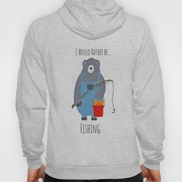 I Would Rather be Fishing Hoody