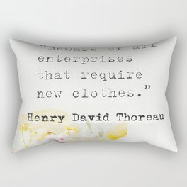 Beware of all enterprises that require new clothes. Henry David Thoreau quote Rectangular Pillow