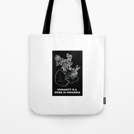 Humanity Is A Work In Progress Tote Bag