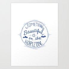 Something Beautiful is On the Horizon Blue Art Print