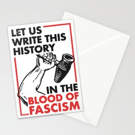 Let Us Write This History in the Blood of Fascism Stationery Cards