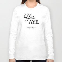 Yes. Aye. Long Sleeve T-shirt