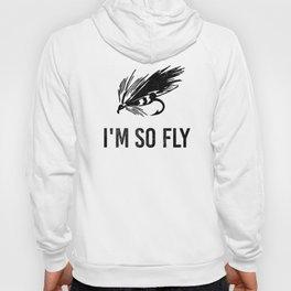 I'm So Fly Fishing Hook Flies Fisherman Gift Hoody