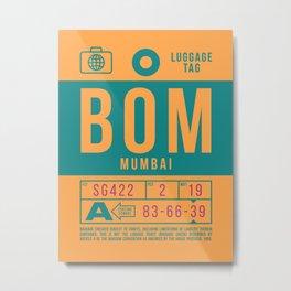 Baggage Tag B - BOM Mumbai Airport India Metal Print