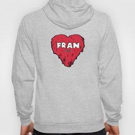 Love Fran Hoody