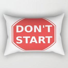 Don't start sign T-shirt Rectangular Pillow