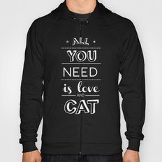 All you need is love and cat! Hoody