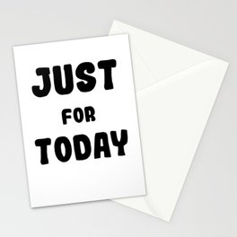 Just for today Stationery Cards