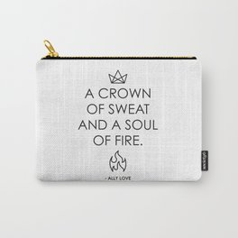 A CROWN OF SWEAT AND A SOUL OF FIRE - QUOTE AND VECTOR LINE ART // BLACK TEXT Carry-All Pouch