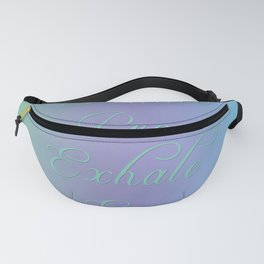 Inhale Peace, Exhale Ease Fanny Pack