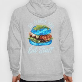 Go Places and Eat Stuff Food Traveler Hoody