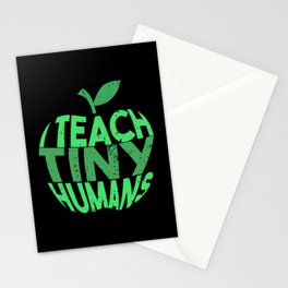 I Teach Tiny Humans - Funny Gifts for Teachers Stationery Cards