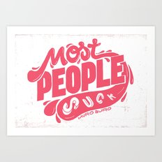 Most People Suck! Art Print