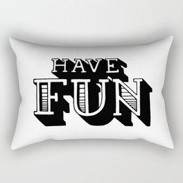 Have fun Rectangular Pillow