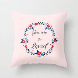 You are so loved Affirmation Throw Pillow