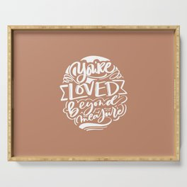 You're Loved Beyond Measure -Ephesians 3:16-21 Serving Tray
