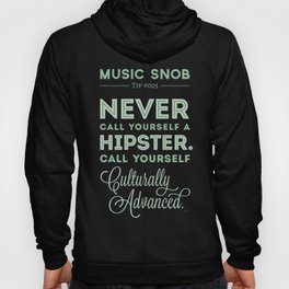 Never Call Yourself a Hipster — Music Snob Tip #003 Hoody