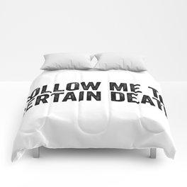 Follow Me To Certain Death Comforters