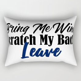 Bring Wine Scratch Back Leave Funny Sarcastic Meme Rectangular Pillow