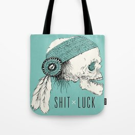 Shit Luck Tote Bag