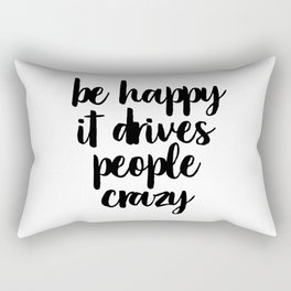 Be Happy...Inspirational Quote, Motivational Quote Rectangular Pillow