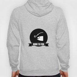 Born to fish fishing gift Hoody
