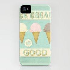 Ice Cream is Good iPhone (4, 4s) Slim Case
