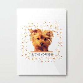 I LOVE YORKIES | Dogs | nb Metal Print
