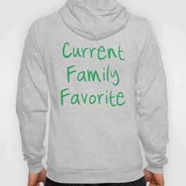 Current Family Favorite Hoody