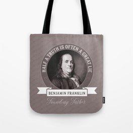 Benjamin Franklin the Whole Truth Tote Bag