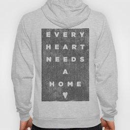 Every Heart Needs A Home 3 Hoody
