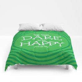 Dare to be Happy Comforters