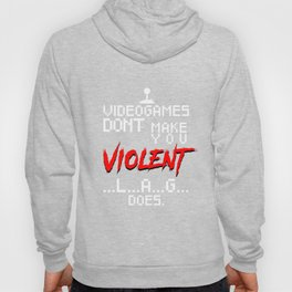 Video Games Don't Make US Violent Lag Does Hoody