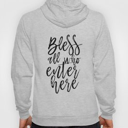 BIBLE VERSE Bible Cover Bless all Who Enter Here Home Decor Home Sweet Home Sign Bible verse Hoody