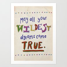 May All Your Wildest Dreams Come True! Art Print