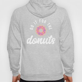 Do It For The Donuts Hoody
