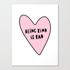 Being kind is rad - typography Canvas Print