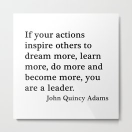 You are a leader - John Quincy Adams Metal Print
