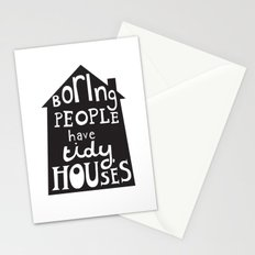 Boring People Have Tidy Houses Stationery Cards
