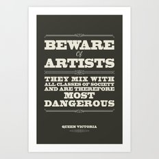 Beware of Artists Art Print