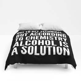 NOT TO GET TECHNICAL BUT ACCORDING TO CHEMISTRY ALCOHOL IS A SOLUTION (Black & White) Comforters