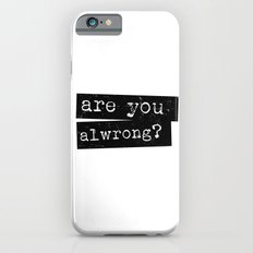 all wrong Slim Case iPhone 6s
